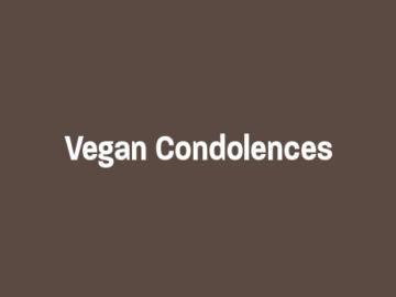 Vegan Condolences - Vegan Fest